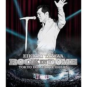 矢沢永吉/ROCK IN DOME [Blu-ray]|ggking