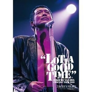 矢沢永吉/LOTTA GOOD TIME 1999 [DVD]|ggking