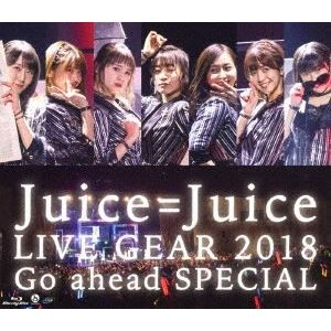 Juice=Juice LIVE GEAR 2018 〜Go ahead SPECIAL〜 [Blu-ray]|ggking