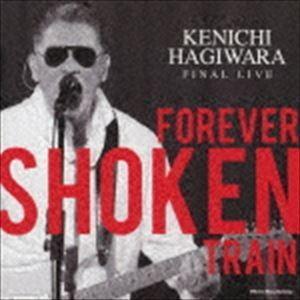 萩原健一 / Kenichi Hagiwara Final Live 〜Forever Shoken Train〜 @Motion Blue yokohama(CD+DVD) [CD] ggking