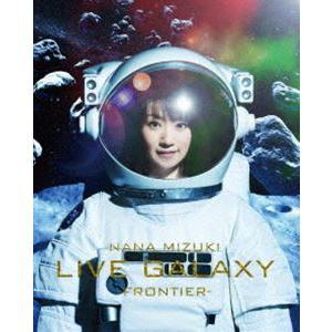 水樹奈々/NANA MIZUKI LIVE GALAXY -FRONTIER- [Blu-ray]|ggking