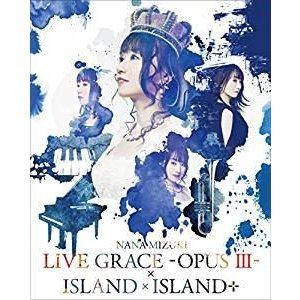 水樹奈々/NANA MIZUKI LIVE GRACE -OPUSIII-×ISLAND×ISLAND+ [Blu-ray]|ggking