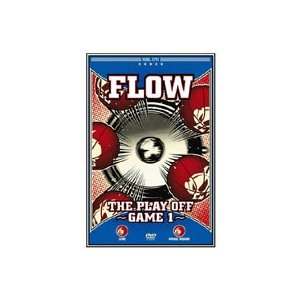 FLOW/THE PLAY OFF〜GAME1〜 [DVD]|ggking