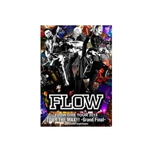 FLOW/FLOW LIVE TOUR 2013 ツアー THE MAX!!! -Grand Fainal- at 舞浜アンフィシアター [DVD]|ggking