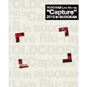 "OLDCODEX Live Blu-ray ""Capture"" 2015 in Budokan [Blu-ray]