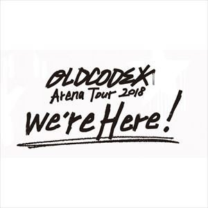 "OLDCODEX Live Blu-ray ""we're Here!"" in YOKOHAMA ARENA 2018 [Blu-ray]