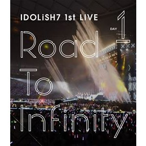 IDOLiSH7/アイドリッシュセブン 1st LIVE「Road To Infinity」Blu-ray Day1 [Blu-ray]|ggking