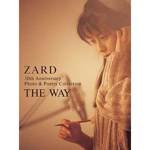 ZARD / ZARD 30th Anniversary Photo & Poetry Collection 〜THE WAY〜(完全保存版オフィシャルフォト&ポエトリーブック) [書籍]|ggking