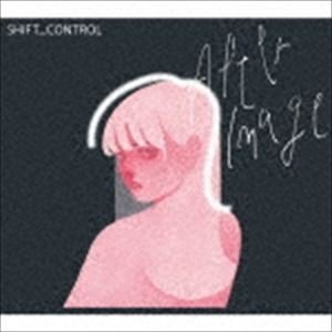 SHIFT_CONTROL / Afterimage [CD] ggking