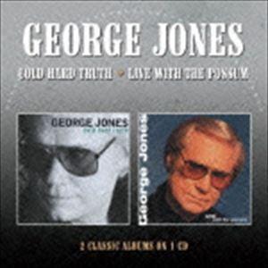 ジョージ・ジョーンズ / コールド・ハード・トゥルース/ライブ・ウィズ・ザ・ポッサム [CD]