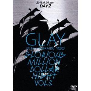 GLAY × HOKKAIDO 150 GLORIOUS MILLION DOLLAR NIGHT vol.3(DAY2) [DVD]|ggking