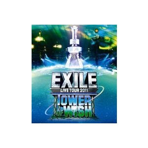 EXILE LIVE TOUR 2011 TOWER OF WISH 願いの塔 [Blu-ray]|ggking