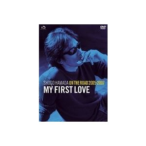 "浜田省吾/ON THE ROAD 2005-2007""My First Love""(通常盤) [DVD]