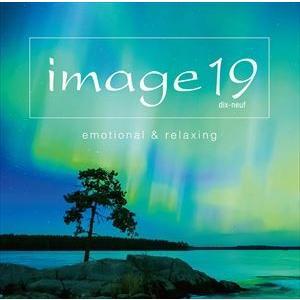 イマージュ19 エモーショナル・アンド・リラクシング(Blu-specCD2) [CD]
