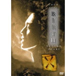尾崎豊/TOUR 1991 BIRTH YUTAKA OZAKI [DVD]|ggking