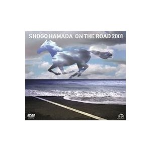 浜田省吾/ON THE ROAD 2001〜THE MONOCHROME RAINBOW/LET SUMMER ROCK!'99/THE SHOGO MUST GO ON〜(通常版) [DVD]|ggking