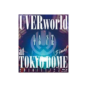 UVERworld/LAST TOUR FINAL at TOKYO DOME [Blu-ray]|ggking