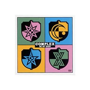 COMPLEX/BE MY BABY [DVD] ggking