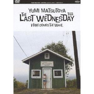 松任谷由実/THE LAST WEDNESDAY TOUR 2006〜HERE COMES THE WAVE〜 [DVD]|ggking