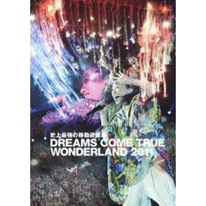 DREAMS COME TRUE/史上最強の移動遊園地 DREAMS COME TRUE WONDERLAND 2011(通常盤) [DVD]|ggking