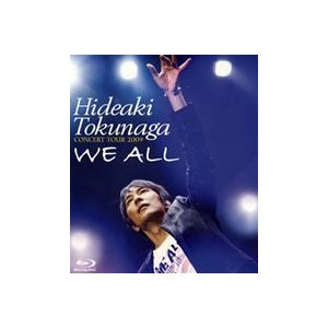 徳永英明/HIDEAKI TOKUNAGA CONCERT TOUR 2009 WE ALL ※再発売 [Blu-ray]|ggking