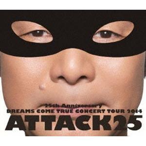 DREAMS COME TRUE/25th ANNIVERSARY DREAMS COME TRUE CONCERT TOUR 2014 ATTACK25(通常盤) [Blu-ray]|ggking