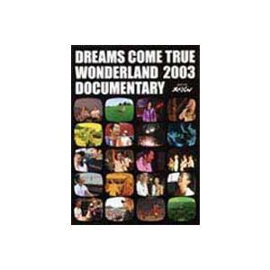 DREAMS COME TRUE/WONDERLAND 2003 DOCUMENTARY [DVD]|ggking