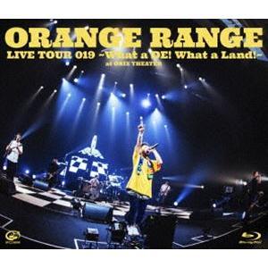 ORANGE RANGE/LIVE TOUR 019 〜What a DE! What a Land!〜 at オリックス劇場 [Blu-ray]|ggking