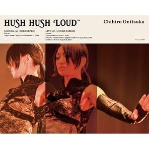 鬼束ちひろ/HUSH HUSH LOUD [Blu-ray]|ggking
