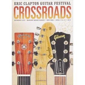 エリック・クラプトン/クロスロード・ギター・フェスティヴァル 2013 [DVD]|ggking