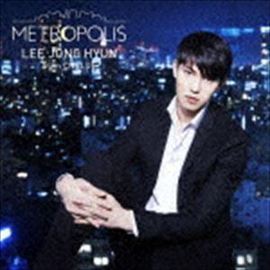 イ・ジョンヒョン/METROPOLIS(初回限定盤/CD+DVD)(CD)