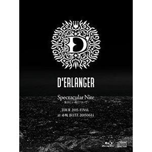 D'ERLANGER/Spectacular Nite -狂おしい夜について- TOUR 2015 FINAL at 赤坂BLITZ 20150614(Blu-ray+2CD) [Blu-ray]|ggking