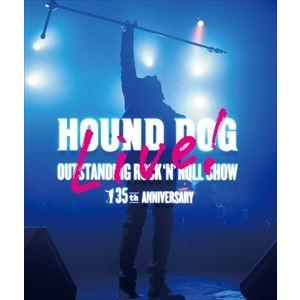 HOUND DOG 35th ANNIVERSARY「OUTSTANDING ROCK'N'ROLL SHOW」 [Blu-ray]|ggking