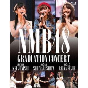 NMB48 GRADUATION CONCERT 〜KEI JONISHI/SHU YABUSHITA/REINA FUJIE〜(Blu-ray)