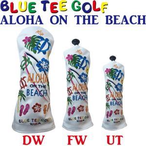BLUE TEE GOLF ブルーティーゴルフ ALOHA ON THE BEACH アロハ オン ザ ビーチ ヘッドカバー  golf-atlas