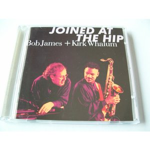 Bob James & Kirk Whalum / Joined at The Hip // CD