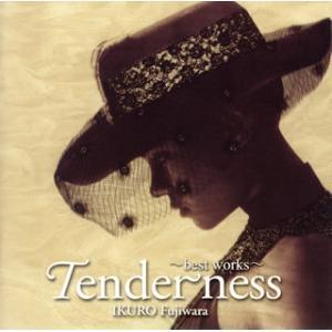 藤原いくろう / Tenderness〜best works〜[CD]