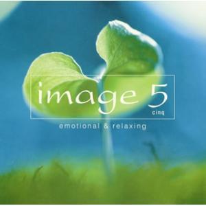 イマージュ 5cinq エモーショナル&リラクシング[CD]