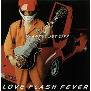 BLANKEY JET CITY / LOVE FLASH FEVER[CD][初回出荷限定盤(初回...