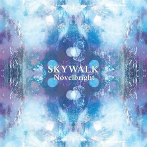 Novelbright / SKYWALK[CD](2018/10/3発売)