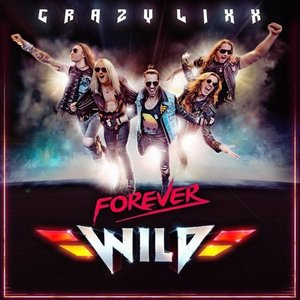 Crazy Lixx / Forever Wild (輸入盤CD)(2019/5/17発売) good-v