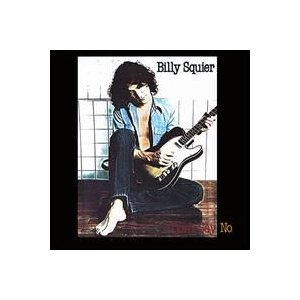 Billy Squier / Don't Say No (Bonus Tracks) (輸入盤CD) (ビリー・スクワイア)