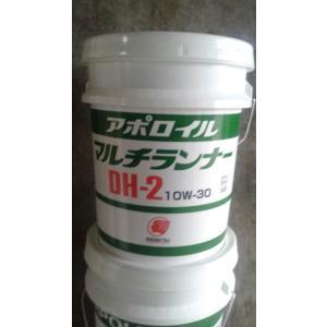 出光興産 アポロイル マルチランナー DH-2 10W30/15W40 20Lペール缶|goodoil