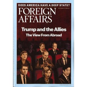 洋雑誌:Foreign Affairs 2017年9月/10月号 (米国版・フォーリン・アフェアーズ/Subscription版)|grease-shop