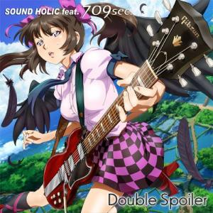 Double Spoiler / feat. 709sec. -SOUND HOLIC-|grep