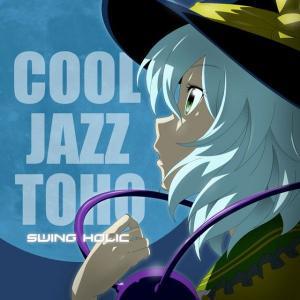 COOL JAZZ TOHO / SWING HOLIC -SOUND HOLIC-|grep