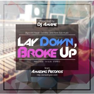 Lay Down Broke Up -Amazing Records- grep