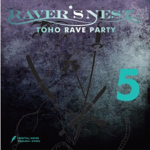RAVER'S NEST 5 TOHO RAVE PARTY -DiGiTAL WiNG-|grep