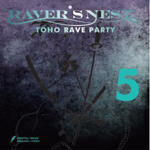 RAVER'S NEST 5 TOHO RAVE PARTY -DiGiTAL WiNG-|grep