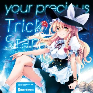 your precious Trick Star -Silver Forest-|grep